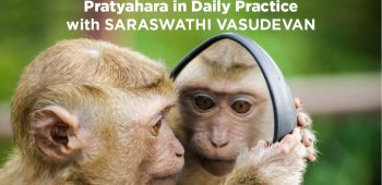 Coming to our Senses - Pratyahara in daily practice